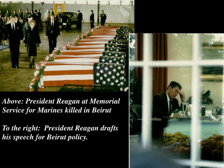 Above: President Reagan at Memorial Service for Marines killed in Beirut