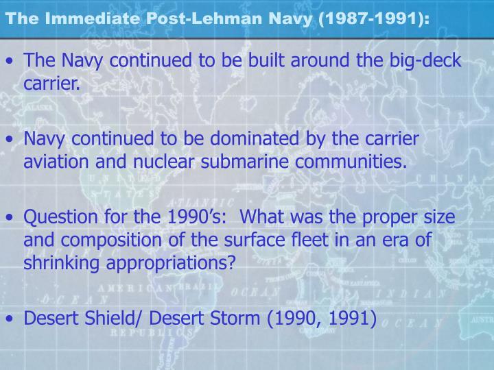 The Immediate Post-Lehman Navy (1987-1991):
