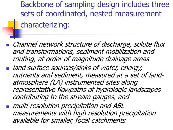 Backbone of sampling design includes three sets of coordinated, nested measurement characterizing: