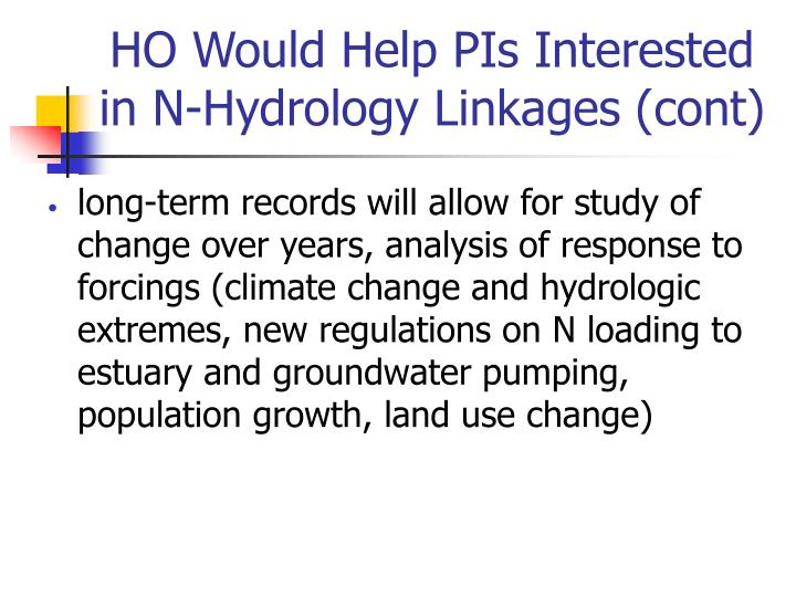 HO Would Help PIs Interested in N-Hydrology Linkages (cont)