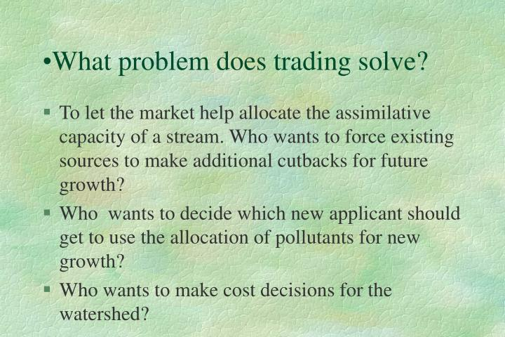 What problem does trading solve