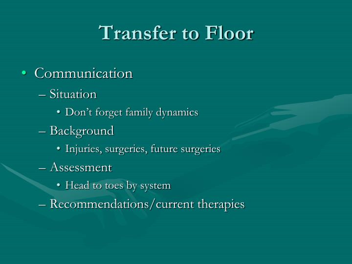 Transfer to Floor