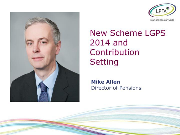 New Scheme LGPS 2014 and Contribution Setting