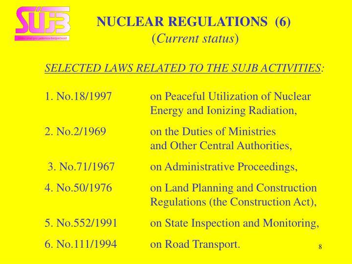 NUCLEAR REGULATIONS  (6)