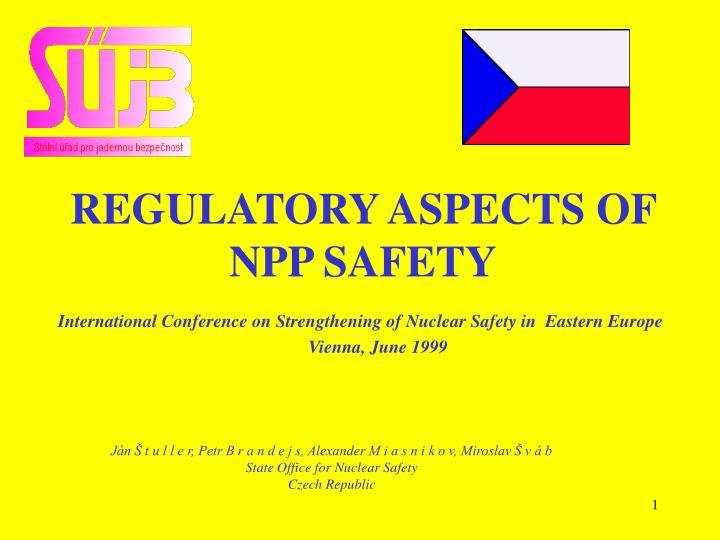 Regulatory aspects of npp safety