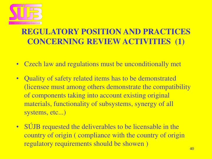 REGULATORY POSITION AND PRACTICES CONCERNING REVIEW ACTIVITIES  (1)