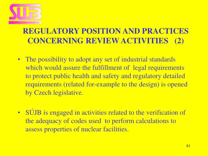 REGULATORY POSITION AND PRACTICES CONCERNING REVIEW ACTIVITIES   (2)