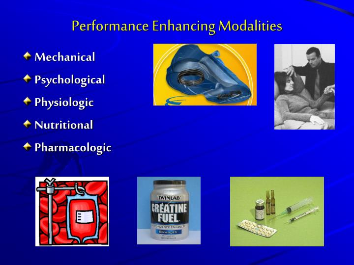 Performance enhancing modalities