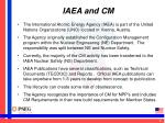 iaea and cm