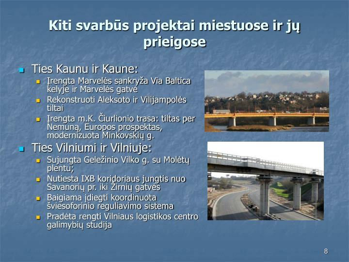 Kiti svarbūs projektai miestuose ir jų prieigose