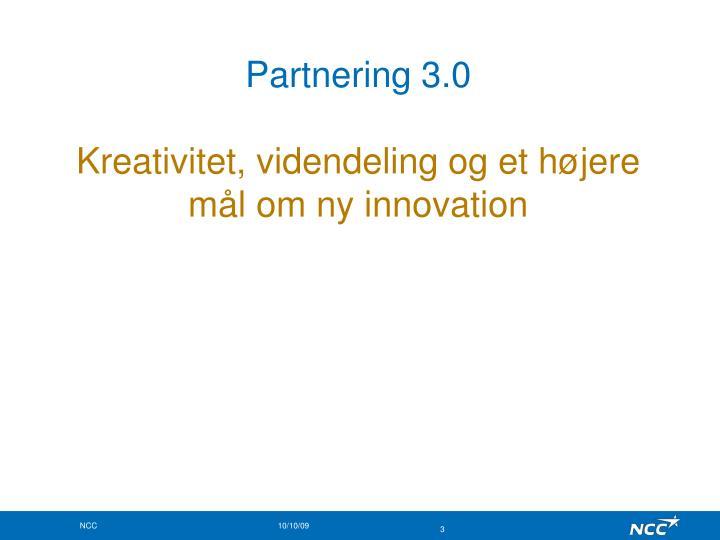 Partnering 3 0 kreativitet videndeling og et h jere m l om ny innovation