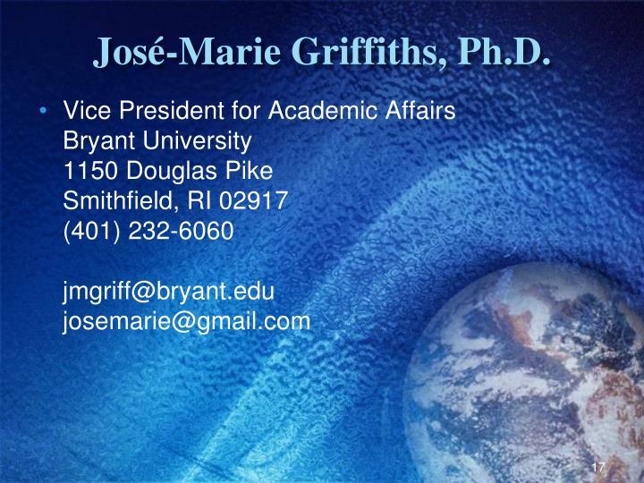 José-Marie Griffiths, Ph.D.