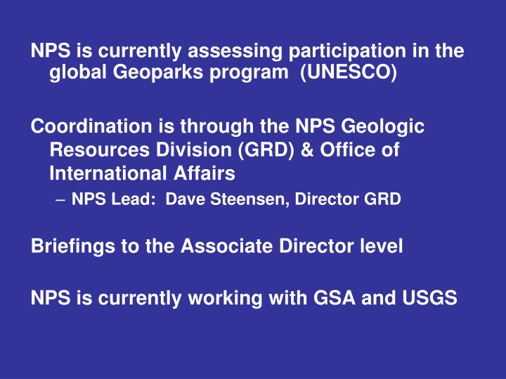 NPS is currently assessing participation in the global Geoparks program  (UNESCO)