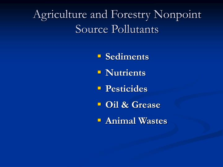 Agriculture and Forestry Nonpoint  Source Pollutants