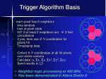 trigger algorithm basis
