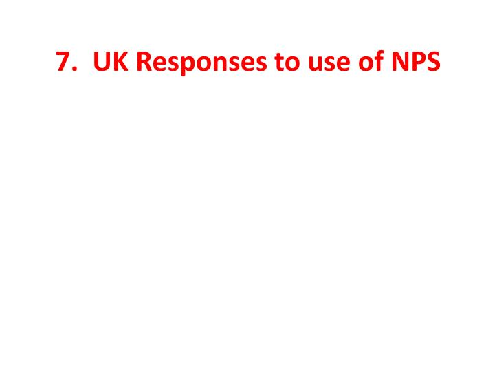 7.  UK Responses to use of NPS
