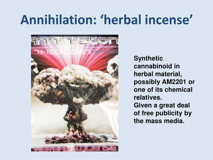 Annihilation: 'herbal incense'