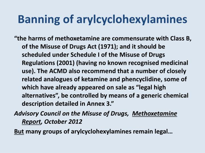 Banning of arylcyclohexylamines