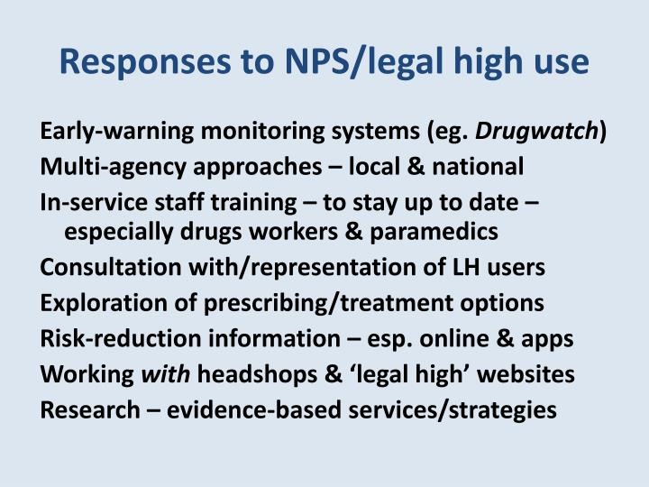 Responses to NPS/legal high use