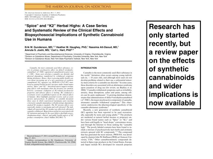 Research has only started recently, but  a review paper on the effects of synthetic cannabinoidsand wider implications is now available
