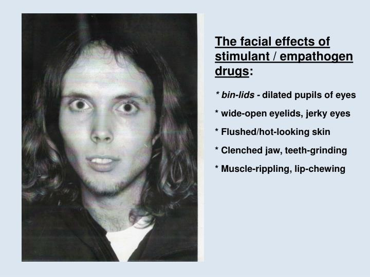 The facial effects of stimulant / empathogen drugs