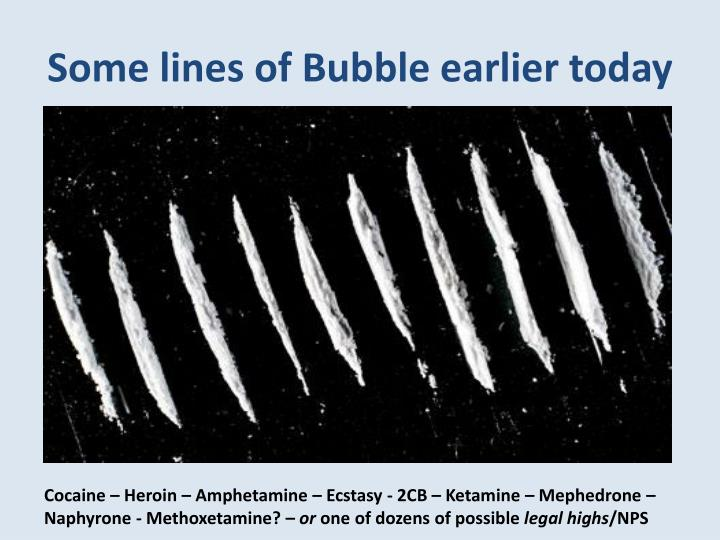 Some lines of Bubble earlier today
