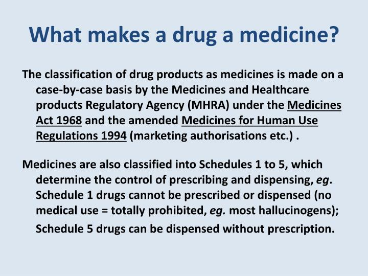 What makes a drug a medicine?