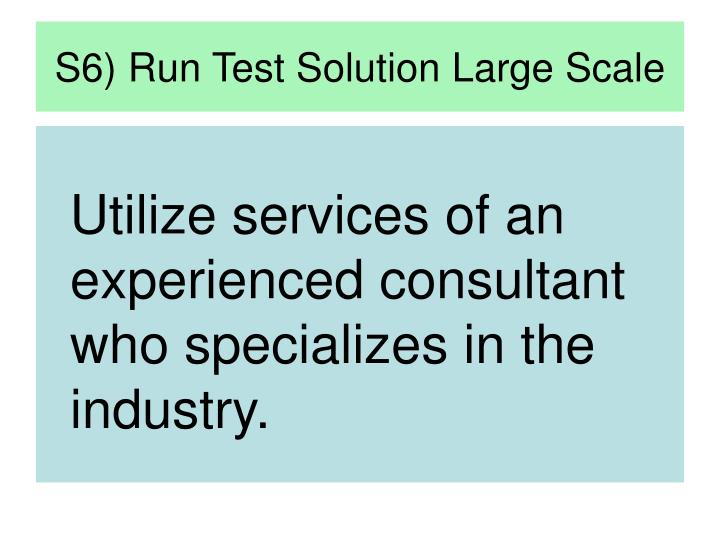 S6) Run Test Solution Large Scale