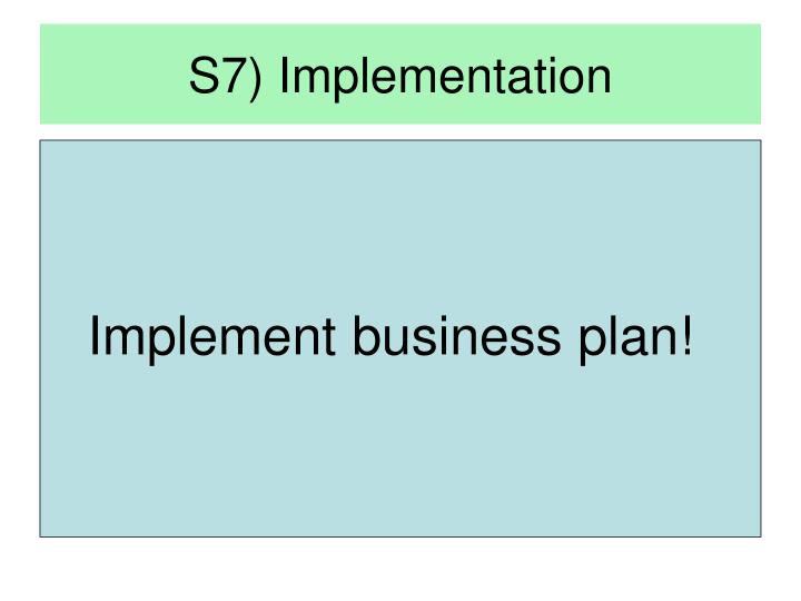 S7) Implementation