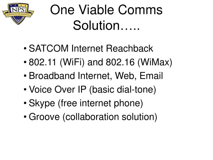 One Viable Comms Solution…..