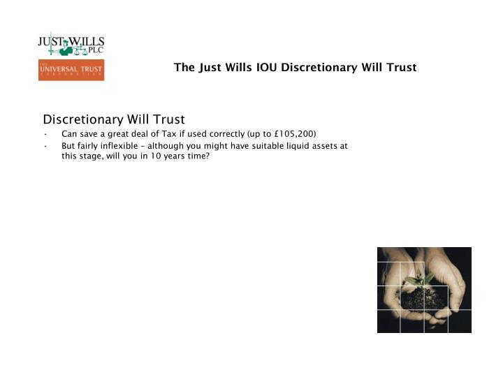 The Just Wills IOU Discretionary Will Trust