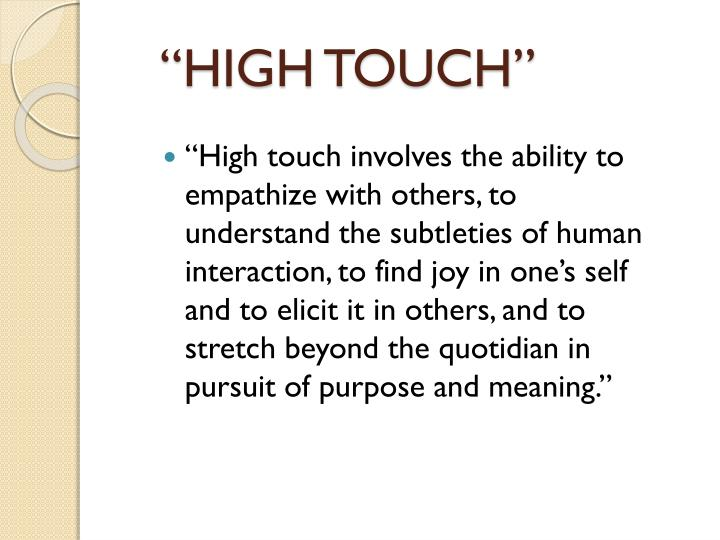 """HIGH TOUCH"""