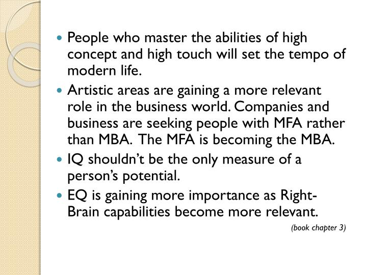 People who master the abilities of high concept and high touch will set the tempo of modern life.