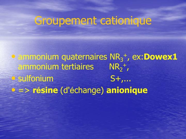 Groupement cationique