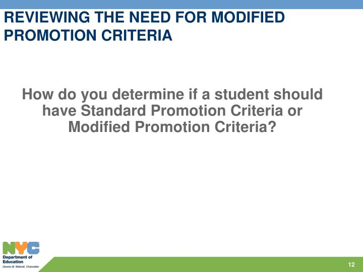 REVIEWING THE NEED FOR MODIFIED PROMOTION CRITERIA
