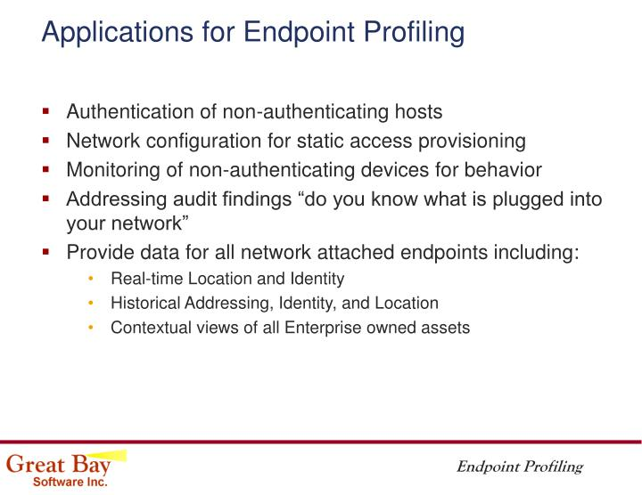 Applications for Endpoint Profiling