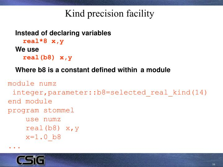 Kind precision facility