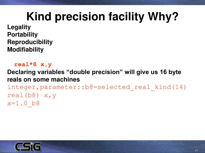 Kind precision facility Why?