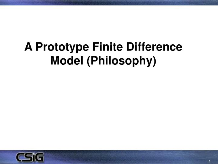 A Prototype Finite Difference Model (Philosophy)