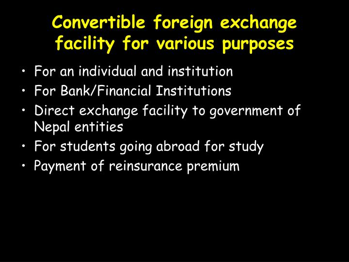 Convertible foreign exchange facility for various purposes