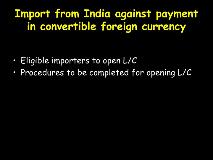Import from India against payment in convertible foreign currency