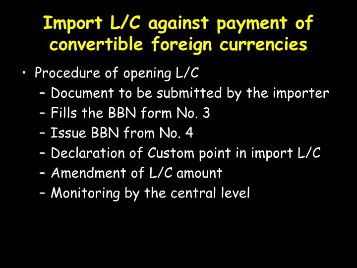 Import L/C against payment of convertible foreign currencies