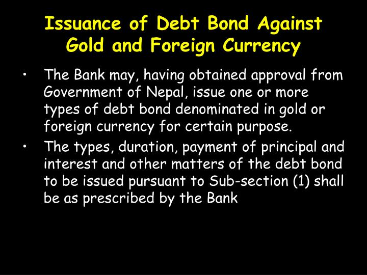 Issuance of Debt Bond Against Gold and Foreign Currency