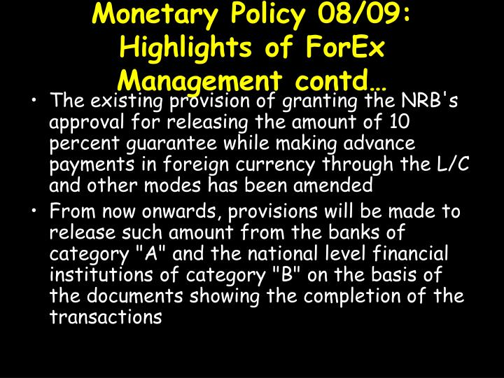 Monetary Policy 08/09: Highlights of ForEx Management contd…