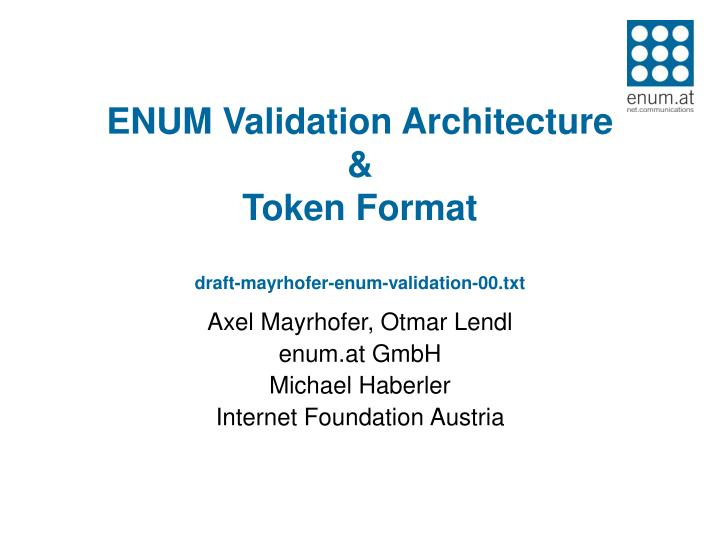enum validation architecture token format draft mayrhofer enum validation 00 txt n.