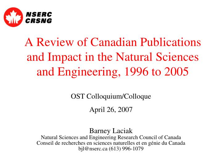 a review of canadian publications and impact in the natural sciences and engineering 1996 to 2005 n.