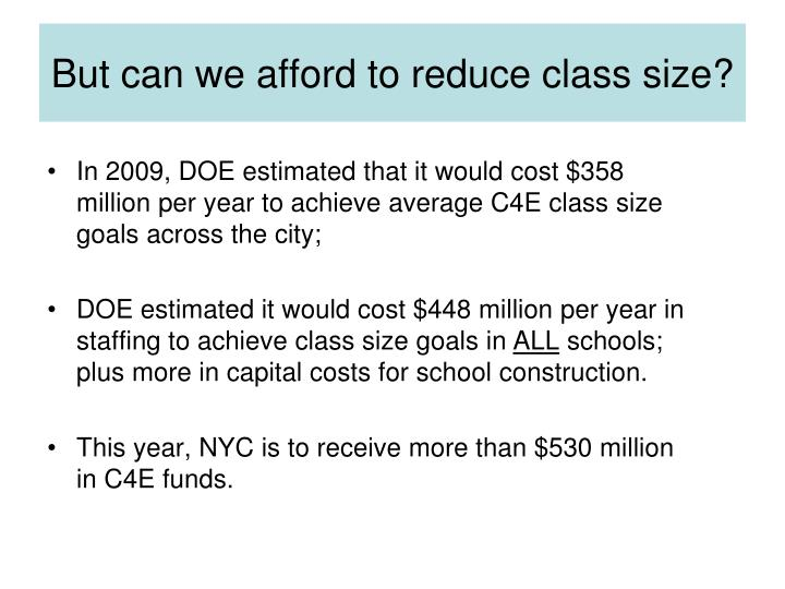 But can we afford to reduce class size?