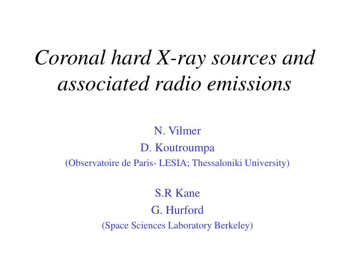 coronal hard x ray sources and associated radio emissions n.
