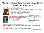 my students are townes grand students where are they now