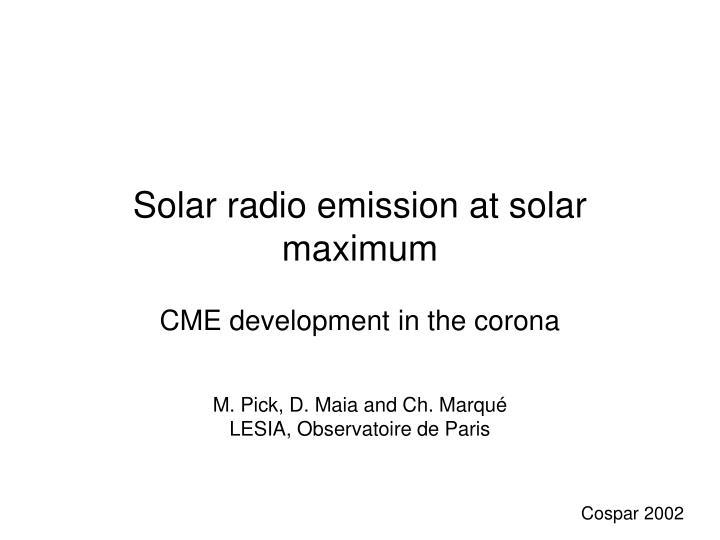 Solar radio emission at solar maximum